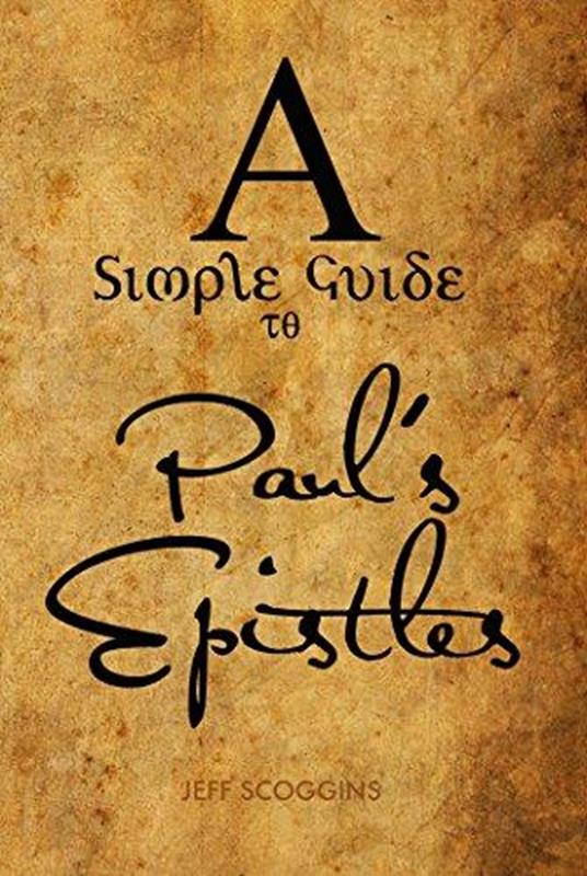 SIMPLE GUIDE TO PAUL'S EPISTLES, A,FAITH & HERITAGE,9780988991453