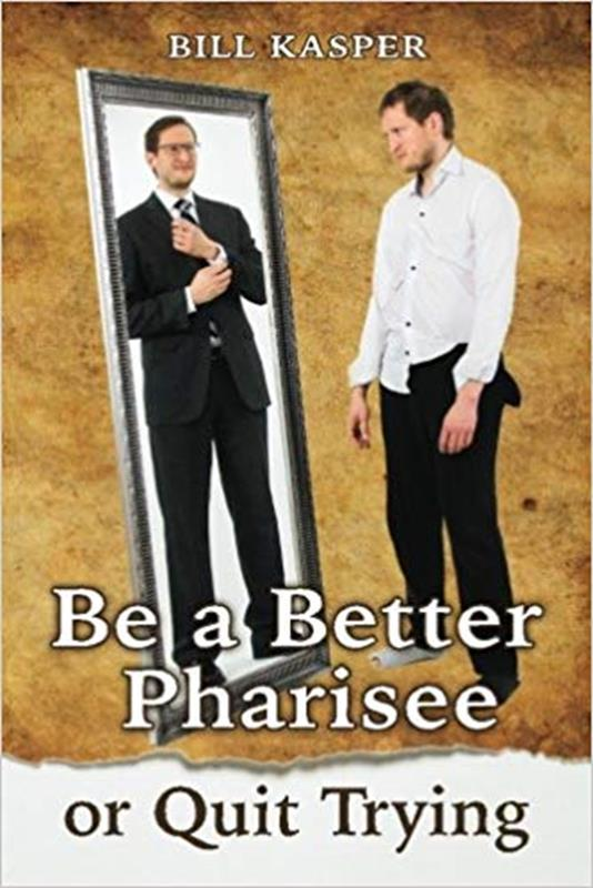 BE A BETTER PHARISEE,FAMILY LIFE,9781508612438