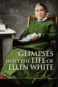 GLIMPSES INTO THE LIFE OF ELLEN WHITE TP,ELLEN WHITE,9780828028158
