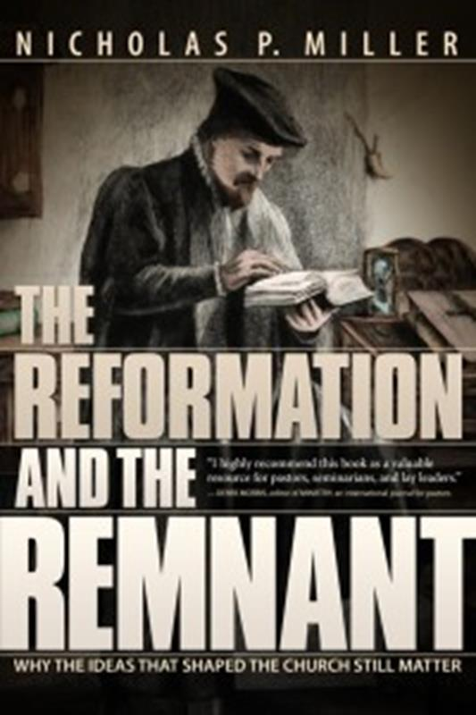 REFORMATION & THE REMNANT TP,FAITH & HERITAGE,9780816358571