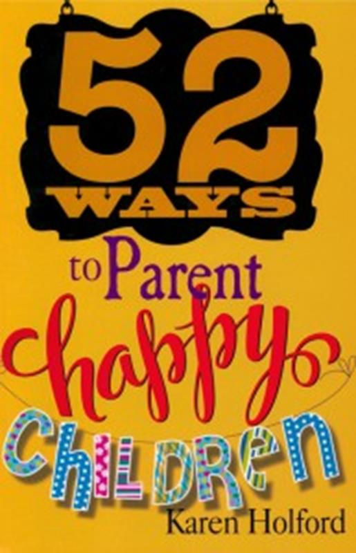 52 WAYS TP PARENT HAPPY CHILDREN TP,FAMILY LIFE,9781907244889