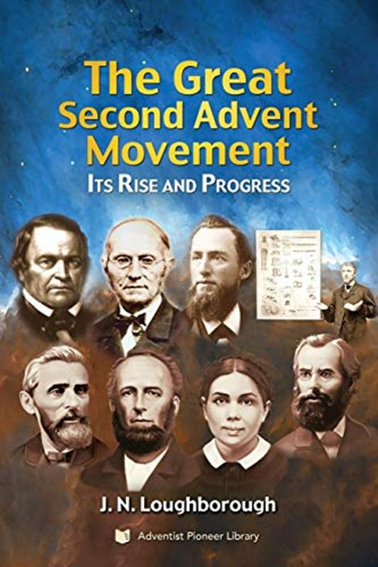 GREAT SECOND ADVENT MOVEMENT ITS RISE AND PROGRESS,FAITH & HERITAGE,CR-1304
