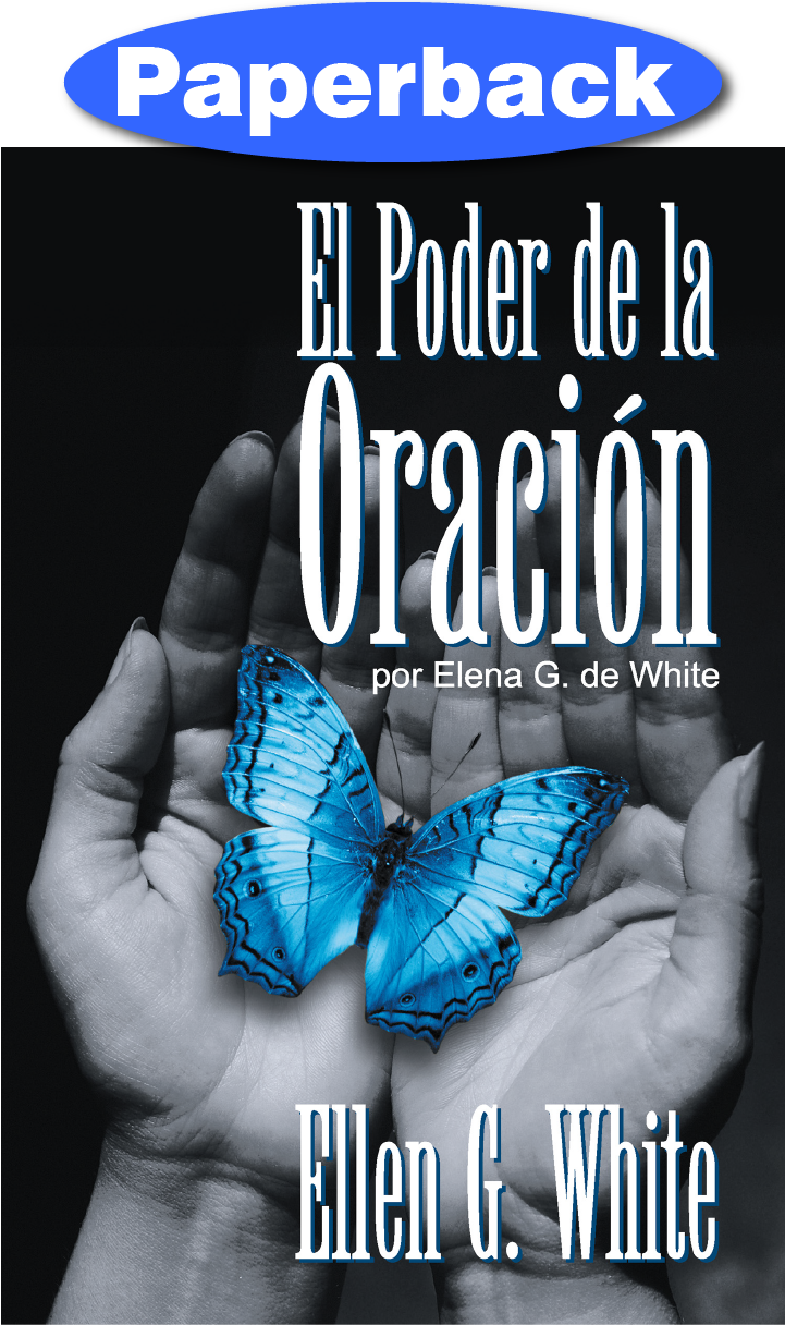 SPN POWER OF PRAYER, THE/ EL PODER DE LA ORACIÓN,SPANISH ELLEN WHITE,9781479607808