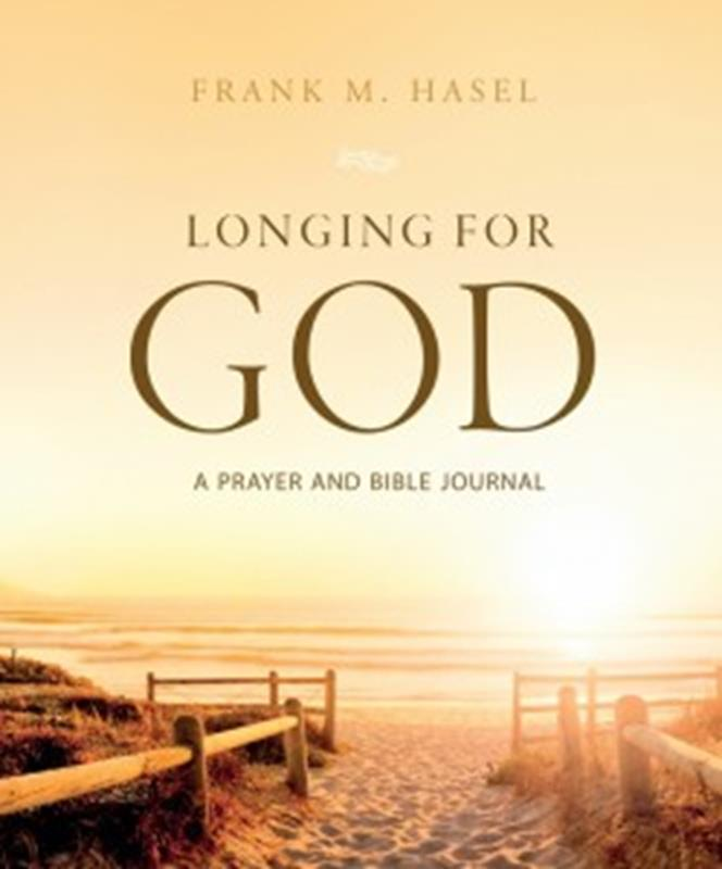 LONGING FOR GOD: A PRAYER AND BIBLE JOURNAL,CHRISTIAN LIVING,9780816363360