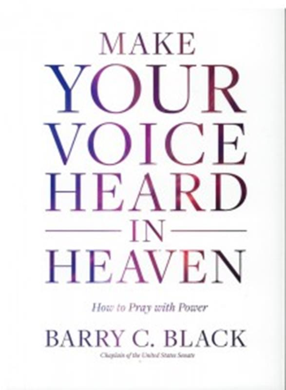 MAKE YOUR VOICE HEARD IN HEAVEN/HOW TO PRAY WITH POWER,CHRISTIAN LIVING,9781496429490