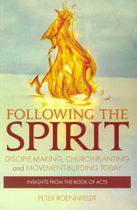 FOLLOWING THE SPIRIT:DISCIPLEMAKING CHURCH PLANTING &,CHRISTIAN LIVING,9781925044775