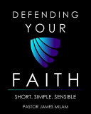 DEFENDING YOUR FAITH,BIBLE STUDY