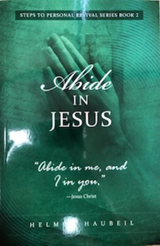 """ABIDE IN JESUS (SEQUEL TO """"STEPS TO PERSONAL REVIVAL"""")BOOK 2,FAITH & HERITAGE,DS1005"""