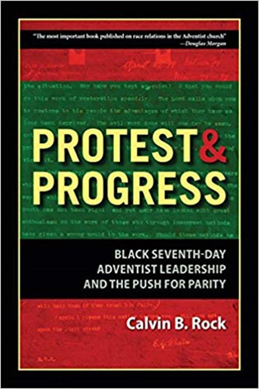 PROTEST & PROGRESS: BLACK SDA LEADERSHIP & PUSH FOR PARITY,SABBATH SCHOOL,9781940980225
