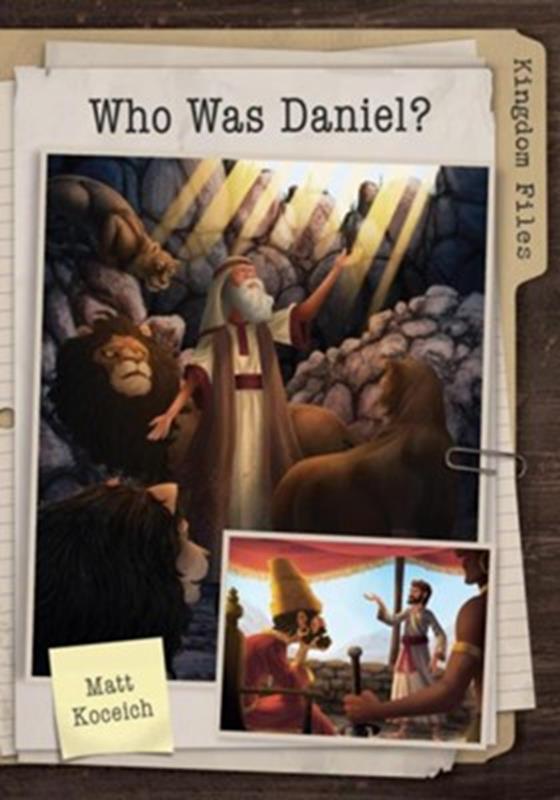 KINGDOM FILES: WHO WAS DANIEL?,CHILDREN'S MINISTRY,9781683226277