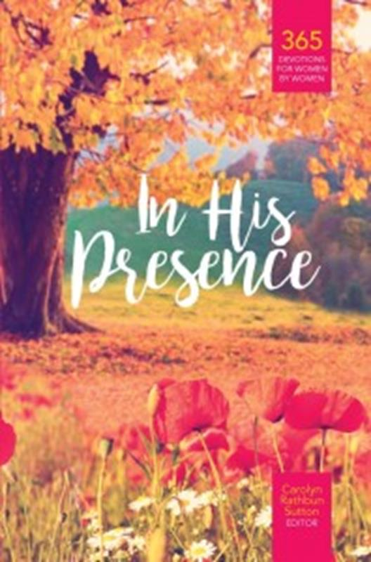 IN HIS PRESENCE 2019 WOMENS DEVOTIONAL PAPERBACK NOT HARDCVR,DEVOTIONALS,9780816364121