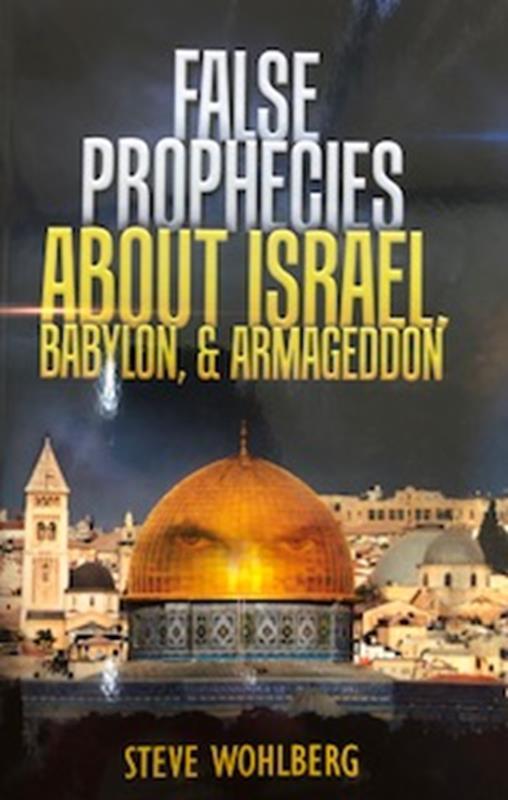 FALSE PROPHECIES ABOUT ISRAEL, BABYON & ARMAGEDDON,FAITH & HERITAGE,SW1041