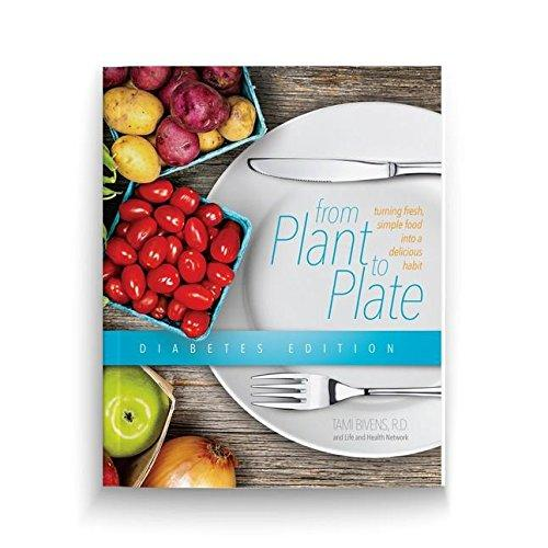 FROM PLANT TO PLATE: DIABETES EDITION (COOKBOOK),COOKBOOKS/HEALTHBOOKS,0989557529