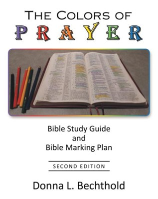 COLORS OF PRAYER, THE BIBLE STUDY GUIDE & BIBLE MARKING PLAN,CHRISTIAN LIVING,9781973632238