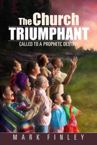 CHURCH TRIUMPHANT, THE:  CALLED TO A PROPHETIC DESTINY,NEW BOOK,9780816365104