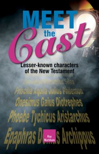 MEET THE CAST: LESSER KNOWN CHARACTERS OF THE NEW TESTAMENT,NEW BOOK,9781786659552